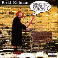 brett_eidman_whats_so_fkn_funny