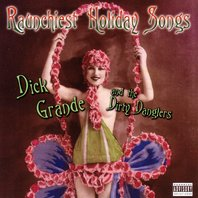 dick_grande_and_the_dirty_danglers_raunchiest_holiday_songs