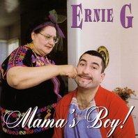 ernie_g_mamas_boy