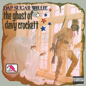 Dap 'sugar' Willie Dap Sugar Willie The Ghost
