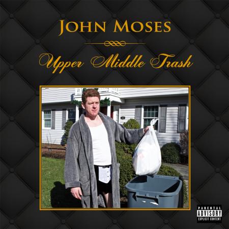 John-moses-upper-middle-trash